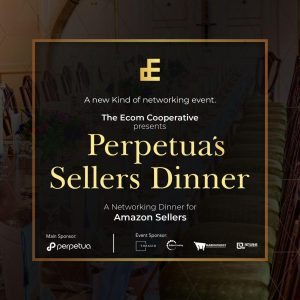 The Ecom Cooperative presents Perpetua's Sellers Dinner - A networking event for amazon sellers.
